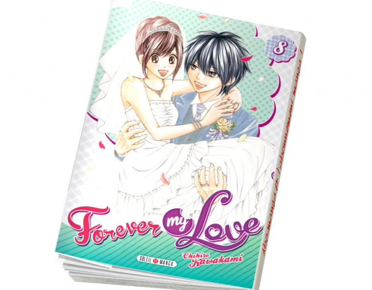 Abonnement Forever my love tome 8